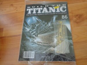 1/250 HACHETTE BUILD THE TITANIC MODEL SHIP ISSUE 86 INC PART PICTURED