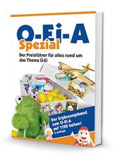 Der O-Ei-A Spezial (5. Auflage) - Maxi-Ei, EU-Beipackzettel, Werbematerial uvm.!