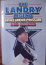 """THE LANDRY LEGEND: GRACE UNDER PRESSURE"" 1989 HC/DJ BOOK by BOB ST. JOHN"