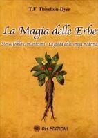 La magia delle erbe Storia, folklore, incantesimi (Om Edizioni, 2019) - ER