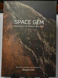 SPACE GEM, Mysteries of the Murchinson Meteorite Book, by Margaret Lock.(B07)