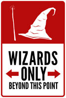 Warning Sign Warning Sign Wizards Only Beyond This Point Poster 12x18 inch