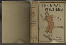 "Chadwick, THE RIVAL PITCHERS 1910, ""a story of college baseball"" illus"