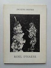 """Jacques MEURIS """" Roël d' HAESE """" Monographie aux Edit° Meddens, 1964"""