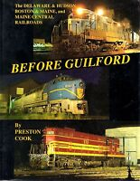 BEFORE GUILFORD: Delaware & Hudson, Boston & Maine, and Maine Central RRs (NEW)