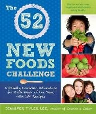 The 52 New Foods Challenge : A Family Cooking Adventure for Each Week of the...
