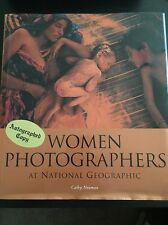 Women Photographers At National Geographic By Cathy Newman Signed By Multiple