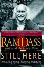 STILL HERE -  Embracing Aging, Changing, and Dying - by RAM DASS -  PAPERBACK