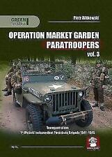 Operation Market Garden Paratroopers: Transport of the 1st Polish Independent Pa