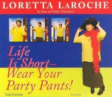 Life Is Too Short,Wear Your Party Pants by Loretta LaRoche(English)Compact Disc~