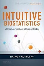 Intuitive Biostatistics: a Nonmathematical Guide to Statistical Thinking, 2nd Re