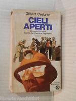 CIELI APERTI Un Uomo in lotta contro la miseria e l egoismo Gilbert Cesbron 1973
