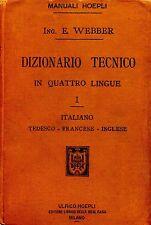 E. Webber DIZIONARIO TECNICO IN QUATTRO LINGUE ITALIANO TEDESCO FRANCESE INGLESE