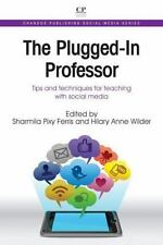 The Plugged-In Professor: Tips and Techniques for Teaching with Social Media Ch