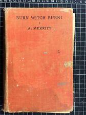 BURN WITCH BURN Abe Merritt occult horror fantasy novel 1935 pulp 2nd Ed HC UK