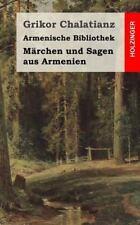 Armenische Bibliothek : Märchen Und Sagen Aus Armenien, Paperback by Chalatia...