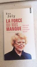 E. Joly - La force qui nous manque : Petit traité d'énergie et d'orgueil féminin