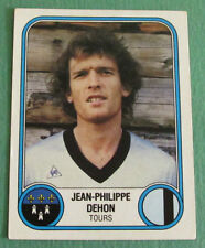 N°353 JEAN-PHILIPPE DEHON FC TOURS FCT PANINI FOOTBALL 83 1982-1983