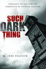 Such a Dark Thing: Theology of the Vampire Narrative in Popular-ExLibrary