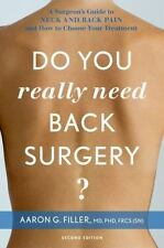 Do You Really Need Back Surgery?: A Surgeon's Guide to Neck and Back Pain and Ho