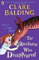 The Racehorse Who Disappeared by Clare Balding 9780141377384 | Brand New