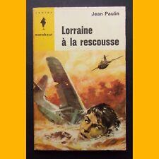 Marabout Junior N°279 LORRAINE À LA RESCOUSSE Jean Paulin 1964