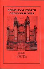 BRINDLEY & FOSTER ORGAN BUILDERS SHEFFIELD 1854-1939 BY J.R. KNOTT REPRINT 2012