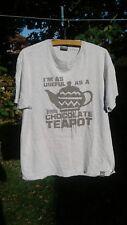 "Plain Lazy. T Shirt. Grey . Large ""I'm As Useful As A Chocolate Teapot"""