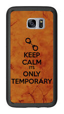 Keep Calm Its Only Temprorary For Samsung Galaxy S7 G930 Case Cover by Atomic Ma