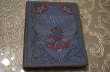 The Golden Gate by Author Mary Mapes Dodge 1903 Rare Book!