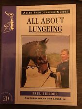 All About Lungeing. Allen Photographic Guide