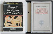 RACCONTI DEI TROPICI E DELL'EQUATORE Arnaldo Fraccaroli  1945 Prima edizione