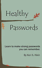 NEW Healthy Passwords: Learn to make strong passwords you can remember