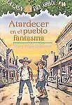 Casa del Arbol: Atardecer en el Pueblo Fantasmas 10 by Mary Pope Osborne...