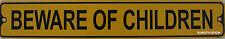 """Metal Street Sign Beware Of Children Garage Basement Bar Decor 3""""x18"""""""