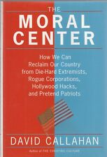 The Moral Center: How We Can Reclaim Our Country from Die-Hard Extremists 2006