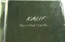 KALIF • This is What I Can Do • new/sealed CD•ships free in US•ships world wide