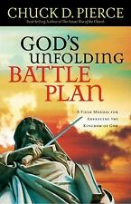 God's Unfolding Battle Plan : A Field Manual for Advancing the Kingdom of God
