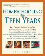 Homeschooling The Teen Years by Cafi Cohen Complete Guide Homeschool Education