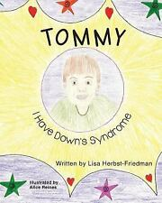 Tommy I Have down's Syndrome by Lisa Friedman (2014, Paperback)