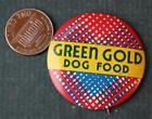 1940-50s Era Green Gold Dog Food colorful litho advertising pin-VINTAGE PETS!