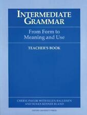 Intermediate Grammar: From Form to Meaning and Use Teacher's Book