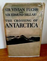The Crossing of  Antarctica - Vivian Fuchs - Edmund Hilary 1st Ed in DJ