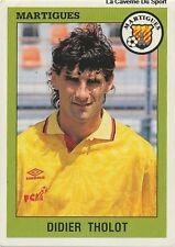 N°157 DIDIER THOLOT FC.MARTIGUES VIGNETTE PANINI FOOTBALL 94 STICKER 1994