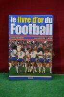 ANCIEN LE LIVRE D OR DU FOOTBALL 1985 MAILLOT EQUIPE DE FRANCE PLATINI