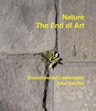 Nature: The End Of Art. Environmental Landscapes, Alan Sonfist NEW HC As Unread