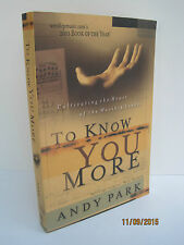 To Know You More: Cultivating the Heart of the Worship Leader by Andy Park