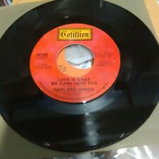 GARLAND GREEN LOVE IS WHAT WE CAME HERE FOR/RUNNING SCARED 70'S DANCE 45 RPM EXC