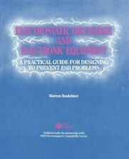 Electrostatic Discharge and Electronic Equipment : A Practical Guide for...