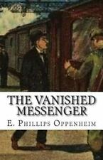 The Vanished Messenger by E. Oppenheim (2015, Paperback)